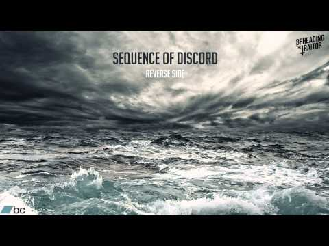 Sequence Of Discord - Reverse Side [HD] 2013