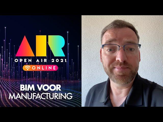 OPEN AIR 2021: BIM voor manufacturing