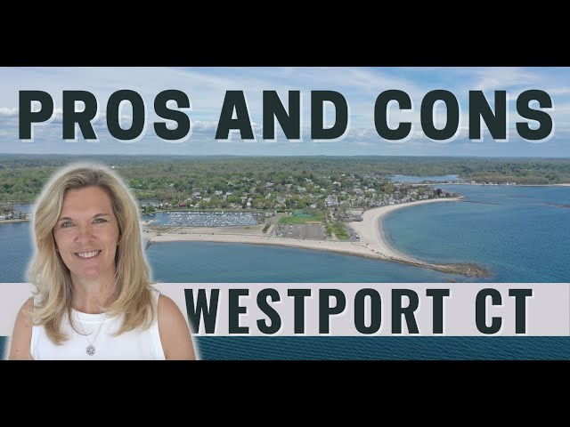 Pros and Cons of Living in Westport CT | Living in Westport CT | Moving to Westport CT (2021)