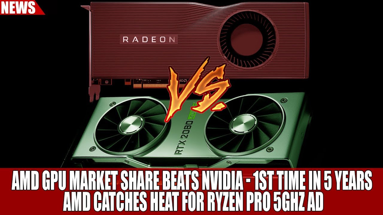 AMD GPU Market Share BEATS Nvidia - 1st Time in 5 YEARS | AMD Catches Heat  for Ryzen Pro 5ghz Ad