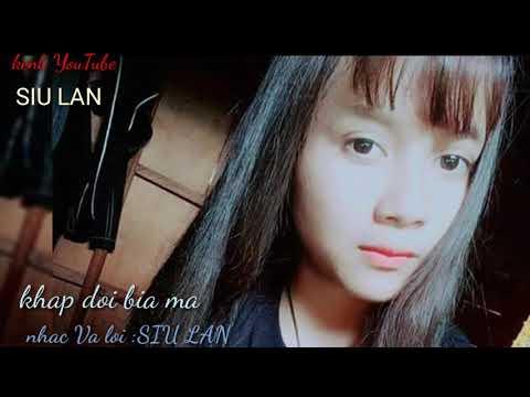 Khap doi bia ma - trinh bay SIU LAN-2018