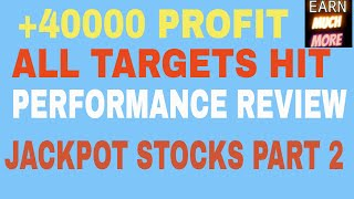 PERFORMANCE REVIEW OF JACKPOT STOCKS PART 2- ALL HIT
