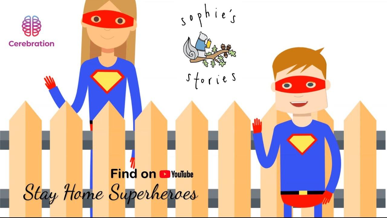 Stay Home SuperHeroes' - Sophie's Stories - Douglas Valley Nursery