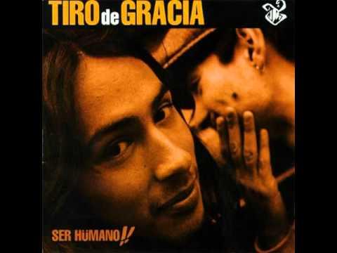 Tiro de Gracia - Ser Humano!! (Full Album)