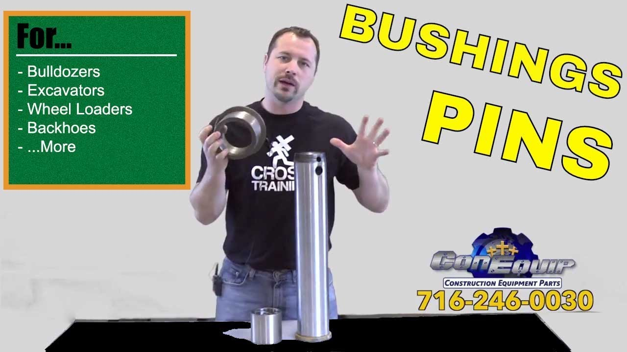 Pins and Bushings for Heavy Equipment - Excavators, Bulldozers, Backhoes  and More - ConEquip 101