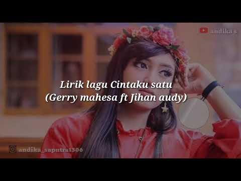 Lirik Lagu CINTAKU SATU (Gerry mahesa ft Jihan audy)