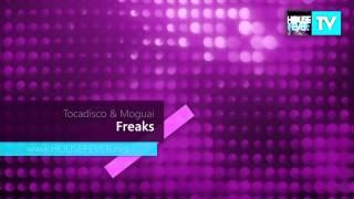 Tocadisco & Moguai - Freaks