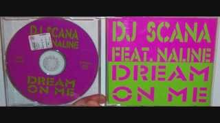 DJ Scana Featuring Naline - Dream on me (1998 Radio edit)