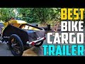 Best Bike Cargo Trailers In 2019 - Which Is The Best Bike Cargo Trailer?