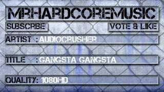 Audiocrusher - Gangsta Gangsta [HQ+HD]