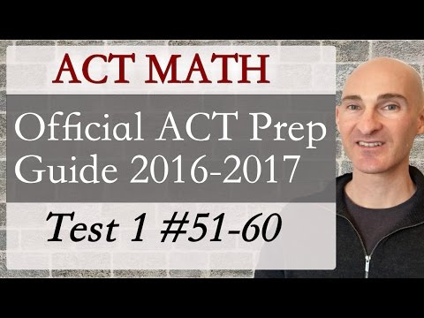 ACT Math Official ACT Prep Guide 2016-17 Test 1 #51-60