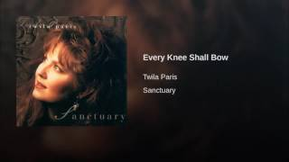 Watch Twila Paris Every Knee Shall Bow video
