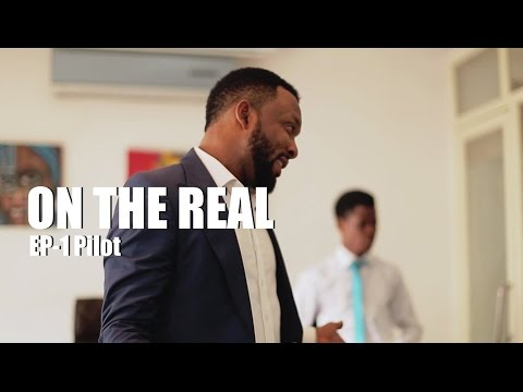 On The Real- Pilot (Ep 1)