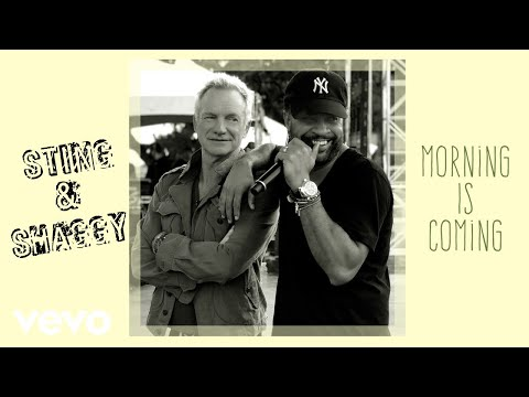 Sting, Shaggy - Morning Is Coming (Audio)