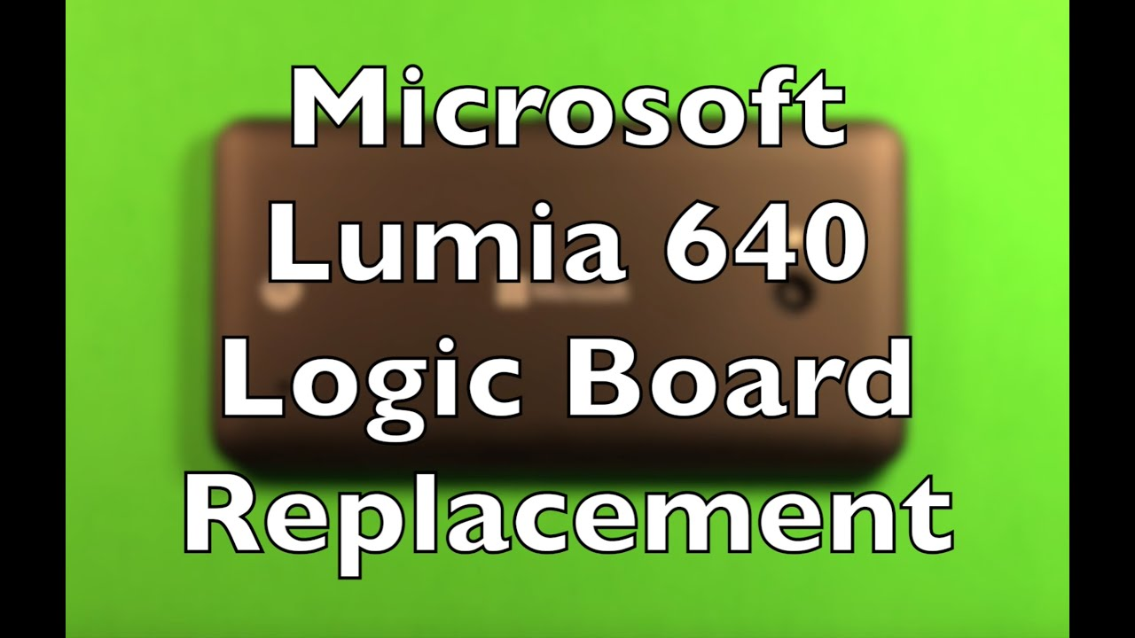 Microsoft Lumia 640 Logic Motherboard Replacement How To Change