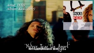 Never Tear Us Apart - INXS (1987) Deluxe Edition FLAC Remaster HD Video