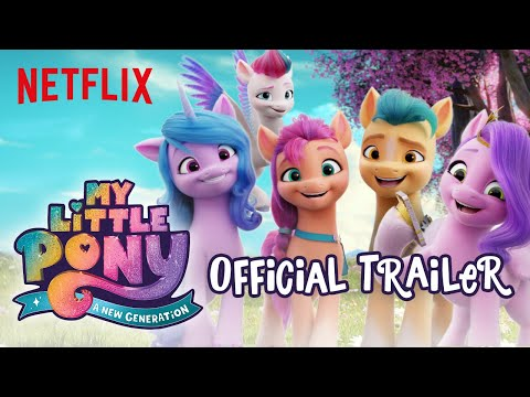 My Little Pony: A New Generation   Official Trailer   Netflix