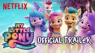 My Little Pony: A New Generation | Official Trailer | Netflix