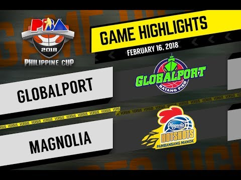 PBA 2018 Philippine Cup Highlights: Globalport vs Magnolia Feb. 16, 2018