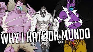 Why I Hate: Dr Mundo Spotlight