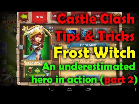 Castle Clash Tips And Tricks. Frost Witch Part 2. An Underestimated Hero In Action