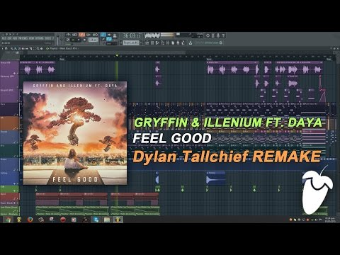 Gryffin & Illenium Ft. Daya - Feel Good (Original Mix) (FL Studio Remake + FLP)