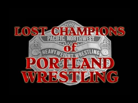 Lost Champions of Portland Wrestling ~ A Short Documentary