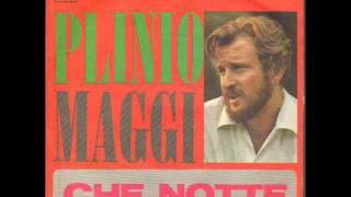 Plinio Maggi....Che Notte
