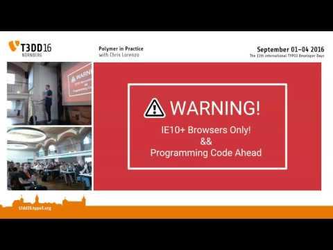 T3DD16 Polymer in Practice with Chris Lorenzo - TYPO3 Developer Days 2016 Nuremberg
