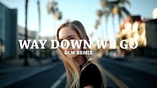Way Down We Go Kaleo GLW Remix