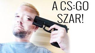 A CS:GO szar!