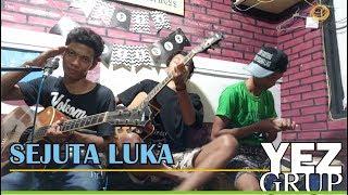 SEJUTA LUKA - Rita Sugiarto (Cover by YEZ Grup)
