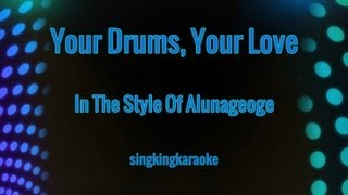 your drums your love in the style of alunageorge