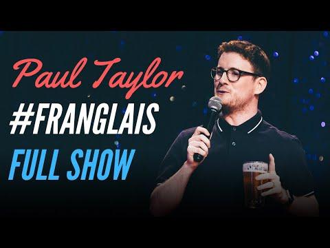 PAUL TAYLOR - #FRANGLAIS - FULL SHOW