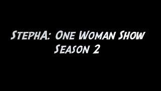 StephA: One Woman Show Season 2 Official Trailer