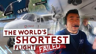 The World's SHORTEST Flight….FAILED