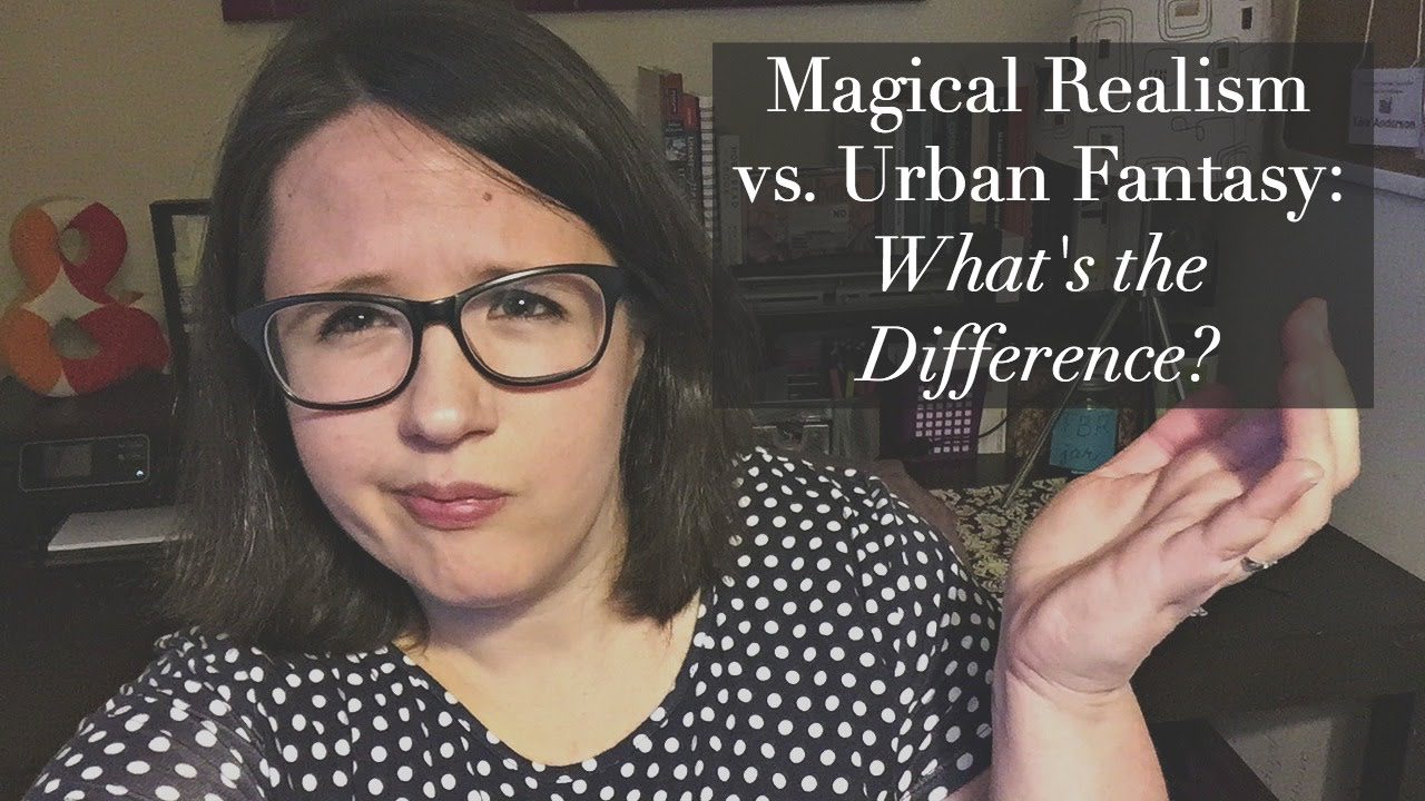 magical realism versus urban fantasy what s the difference magical realism versus urban fantasy what s the difference
