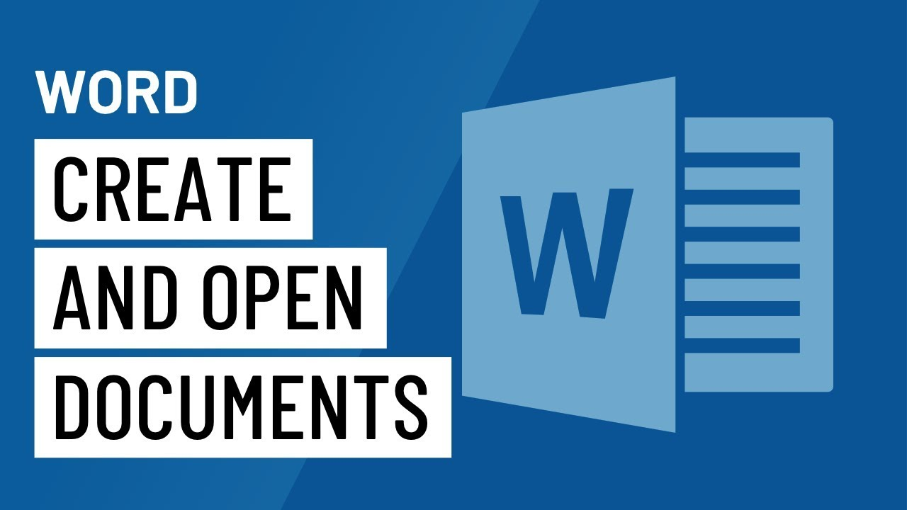 Word: Creating and Opening Documents