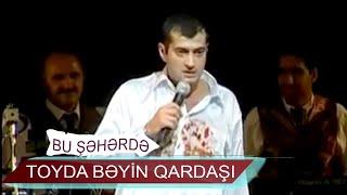 Bu Şəhərdə Toyda Bəyin qardaşı - Beş Qoşa (2005, Bir parça)