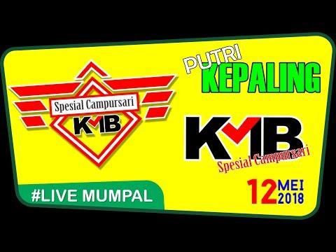 KEPALING PUTRI // KMB LIVE MUPAL 12 MEI 2018