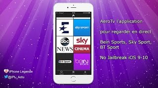 AeroTv l'application pour regarder en direct Bein Sports, Sky Sport, BT Sport No Jailbreak iOS 9-10