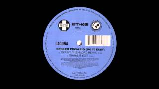 Laguna - Spiller from Rio (Do It Easy) (Mount Rushmore Remix) (1997)