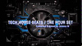 Tech House Beats - One Hour Set Mixed By Johnny M
