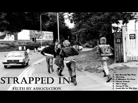 Strapped In - Filth By Association - Full Album
