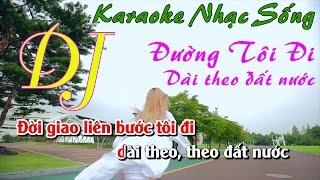 Karaoke nhạc sống - Đường Tôi Đi Dài Theo Đất Nước - beat chất lượng cao