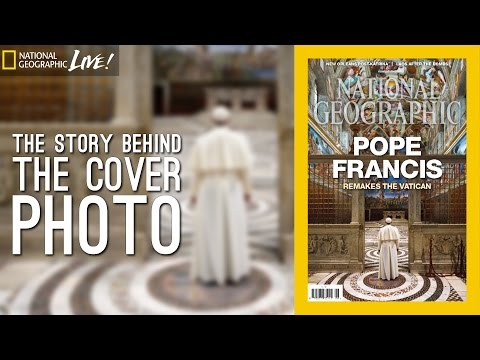 Pope Francis: The Story Behind National Geographic's Cover Photo | Nat Geo Live