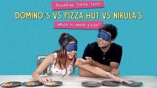 Blindfold Taste Test: Domino's Vs Pizza Hut Vs Nirula's - Which Is What Pizza? | Ok Tested