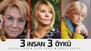 """Çolpan İlhan-Fatoş Güney-Göksel Kortay """" 3 İnsan 3 Öykü"""" Belgeseli"""