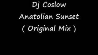 Dj Coslow - Anatolian Sunset ( Original Mix )