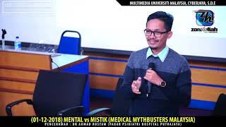 HD   011218   Mental vs Mistik - Dr Ahmad Rostam (Medical Mythbusters Malaysia)